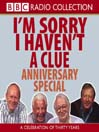 I&#39;m Sorry I Haven&#39;t a Clue Anniversary Special (MP3)